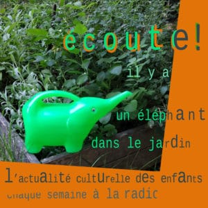 """Illustration du podcast radio """"écooute il y a un éléphant dans le jardin"""""""